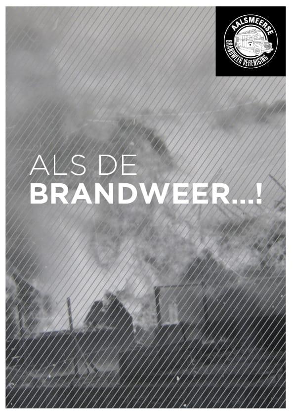 Als de Brandweer - Expositie Aalsmeerse Brandweer