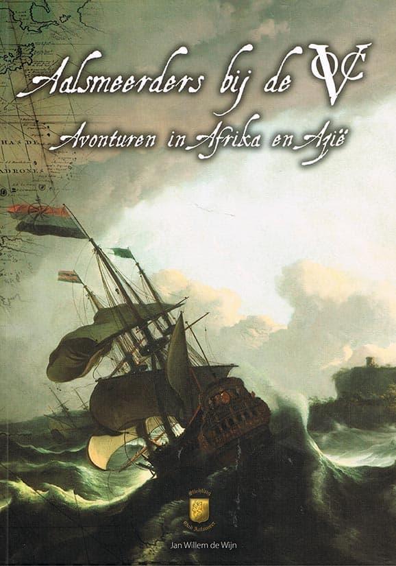 Aalsmeerders bij de VOC, avonturen in Afrika en Azie - Cover