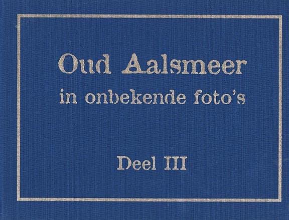 Oud Aalsmeer in onbekende foto's deel III - Cover