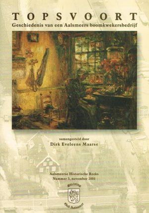 Topsvoort geschiedenis van een Aalsmeers boomkwekersbedrijf - Cover
